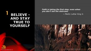 Believe - and Stay True to Yourself